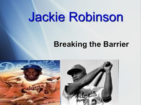 Jackie Robinson Breaking the Barrier. Background  Born January 31, 1919 in Cairo, Georgia  Grew up being teased taunted because of the color of his.