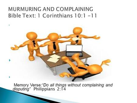 " Memory Verse:""Do all things without complaining and disputing"" Philippians 2:14."