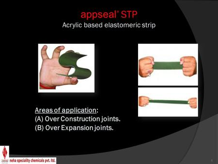 appseal ® STP Acrylic based elastomeric strip Areas of application: (A) Over Construction joints. (B) Over Expansion joints. 1.