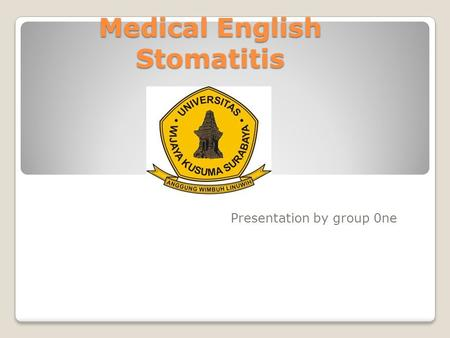 Medical English Stomatitis Presentation by group 0ne.