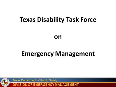 Texas Department of Public Safety Texas Disability Task Force on Emergency Management.