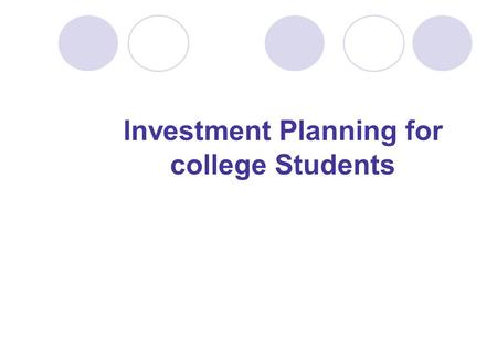 Investment Planning for college Students. Agenda Need for a Financial Plan What is Financial Planning? SMART Goals How to achieve financial goals? Risk.