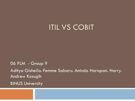 ITIL VS COBIT 06 PLM - Group 9