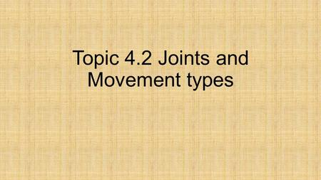 Topic 4.2 Joints and Movement types. Lesson 1: Anatomical Position, Planes of Motion and Axes of Rotation Anatomical Position Prone Supine Planes of Motion.