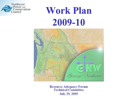 Work Plan 2009-10 Resource Adequacy Forum Technical Committee July 29, 2009.