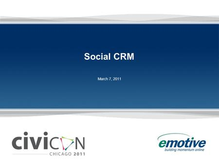 Social CRM March 7, 2011. 2 2 2 The Case for Social CRM » On average 31% of people change their email address every year New job Moving ISP change Change.