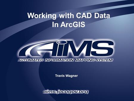 Working with CAD Data In ArcGIS Travis Wagner. New Features Adds CAD datasets as group layers –Still have the ability to access all feature types properties.