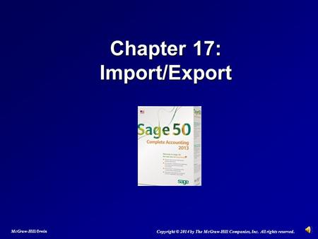 Chapter 17: Import/Export Copyright © 2014 by The McGraw-Hill Companies, Inc. All rights reserved. McGraw-Hill/Irwin.