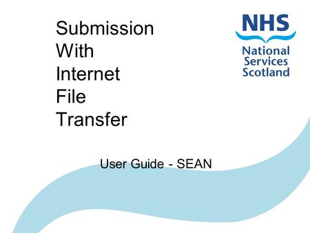 Submission With Internet File Transfer User Guide - SEAN.