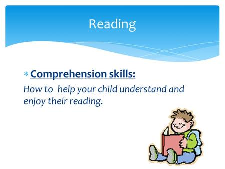  Comprehension skills: How to help your child understand and enjoy their reading. Reading.