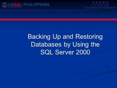 Backing Up and Restoring Databases by Using the SQL Server 2000.
