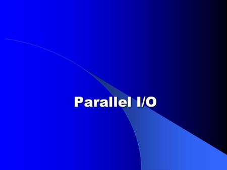 Parallel I/O. Introduction This section focuses on performing parallel input and output operations on the 68HC11 3 operation types – Simple, blind data.