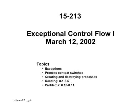 Exceptional Control Flow I March 12, 2002
