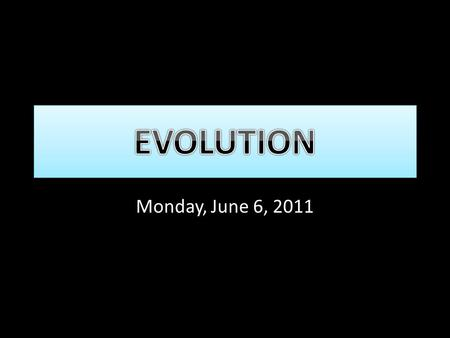 Monday, June 6, 2011. To understand how Darwin developed his theory of evolution I can: Level E: state Darwin's Theory of Evolution Level D: state Darwin's.