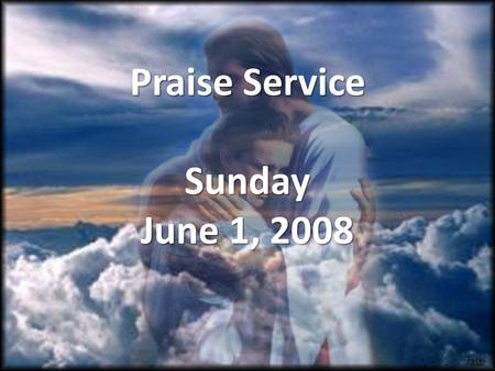 Praise Service Sunday June 1, 2008. Order of Service Pre-Service Pre-Service – My Life Is In You Lord Welcome Welcome Worship Worship – Father Spirit.