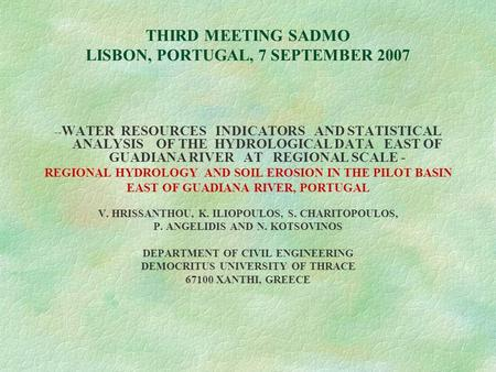 THIRD MEETING SADMO LISBON, PORTUGAL, 7 SEPTEMBER 2007 -- WATER RESOURCES INDICATORS AND STATISTICAL ANALYSIS OF THE HYDROLOGICAL DATA EAST OF GUADIANA.