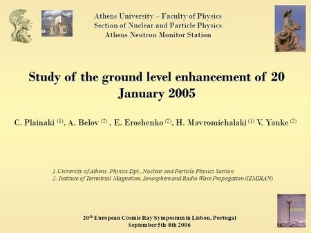 Athens University – Faculty of Physics Section of Nuclear and Particle Physics Athens Neutron Monitor Station Study of the ground level enhancement of.
