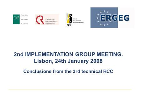 2nd IMPLEMENTATION GROUP MEETING. Lisbon, 24th January 2008 Conclusions from the 3rd technical RCC.