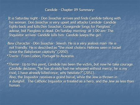 Candide - Chapter 09 Summary- It is Saturday night - Don Issachar arrives and finds Candide talking with It is Saturday night - Don Issachar arrives and.