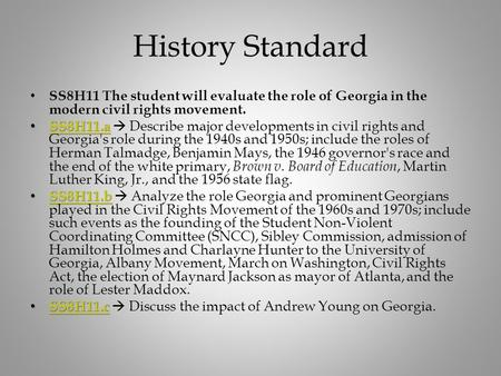 History Standard SS8H11 The student will evaluate the role of Georgia in the modern civil rights movement. SS8H11.a SS8H11.a  Describe major developments.