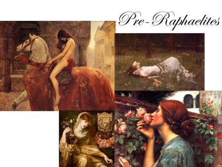 Pre-Raphaelites. Hunt said it should be condemned for its grandiose disregard of the simplicity of truth, the pompous posturing of the apostles and the.