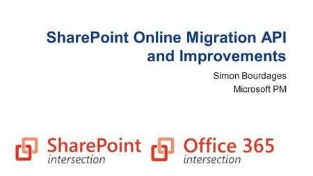 SharePoint Online Migration API and Improvements