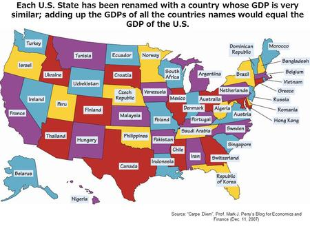 Each U.S. State has been renamed with a country whose GDP is very similar; adding up the GDPs of all the countries names would equal the GDP of the U.S.