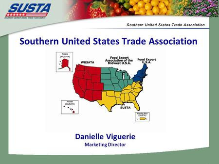 Southern United States Trade Association Danielle Viguerie Marketing Director.