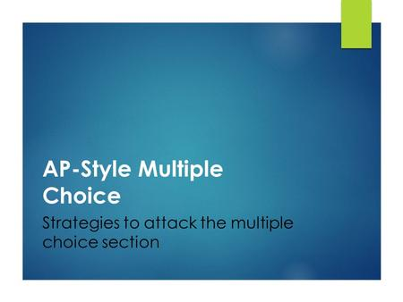 AP-Style Multiple Choice Strategies to attack the multiple choice section.