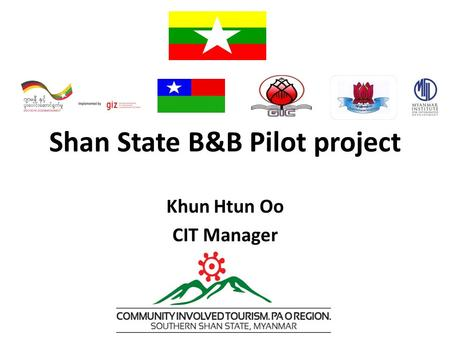 Shan State B&B Pilot project Khun Htun Oo CIT Manager.