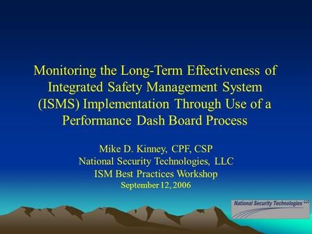 Monitoring the Long-Term Effectiveness of Integrated Safety Management System (ISMS) Implementation Through Use of a Performance Dash Board Process Mike.