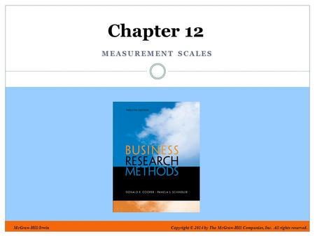 McGraw-Hill/IrwinCopyright © 2014 by The McGraw-Hill Companies, Inc. All rights reserved. MEASUREMENT SCALES Chapter 12.