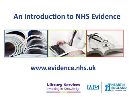 An Introduction to NHS Evidence www.evidence.nhs.uk.