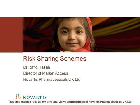 Risk Sharing Schemes Dr Rafiq Hasan Director of Market Access