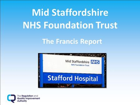 Mid Staffordshire NHS Foundation Trust The Francis Report.