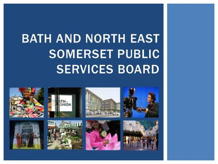 BATH AND NORTH EAST SOMERSET PUBLIC SERVICES BOARD.