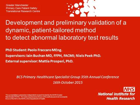 Development and preliminary validation of a dynamic, patient-tailored method to detect abnormal laboratory test results PhD Student: Paolo Fraccaro MEng.