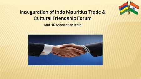 1 Inauguration of Indo Mauritius Trade & Cultural Friendship Forum And HR Association India.