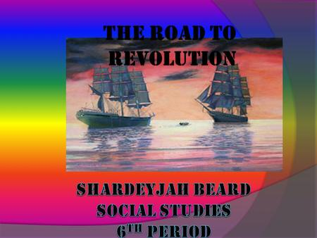 THE ROAD TO REVOLUTION. Navigation Acts (1650-1700s)  The Navigation Acts were efforts to put the theory of mercantilism into actual practice. Beginning.