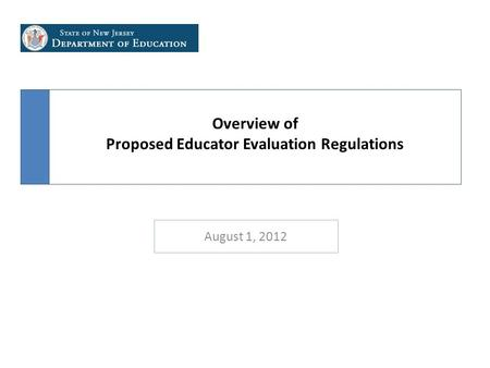 Overview of Proposed Educator Evaluation Regulations August 1, 2012.