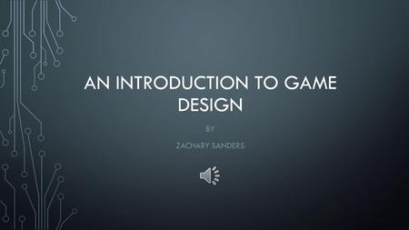 An Introduction to Game Design