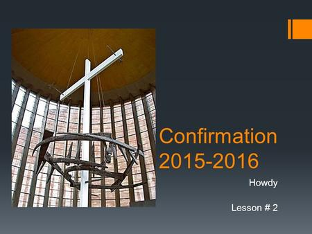 Confirmation 2015-2016 Howdy Lesson # 2. What is wrong with my Life? Individual or Common? Why am I not perfect?