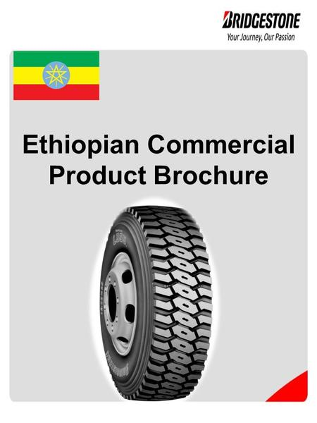 Ethiopian Commercial Product Brochure. TBR On / Off Road Patterns : G580 M857 SizeLIPR 1000R20147/143K16 1100R20150/146K16 1200R20154/150K18 1200R24160/156K20.
