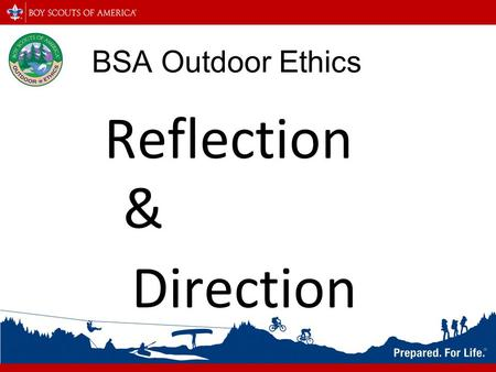 BSA Outdoor Ethics Reflection & Direction. Thinking back.... 1948: Outdoor Code.