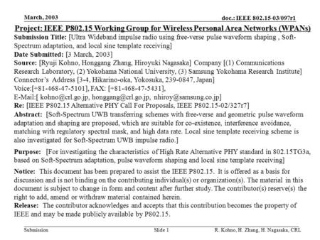 Doc.: IEEE 802.15-03/097r1 Submission March, 2003 R. Kohno, H. Zhang, H. Nagasaka, CRLSlide 1 Project: IEEE P802.15 Working Group for Wireless Personal.