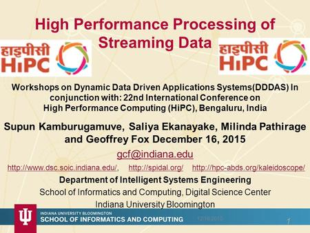 High Performance Processing of Streaming Data Workshops on Dynamic Data Driven Applications Systems(DDDAS) In conjunction with: 22nd International Conference.