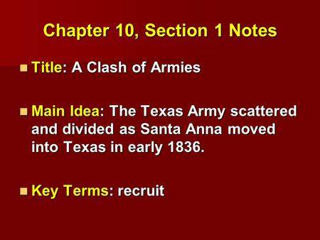 Chapter 10, Section 1 Notes Title: A Clash of Armies