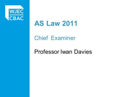 AS Law 2011 Chief Examiner Professor Iwan Davies.