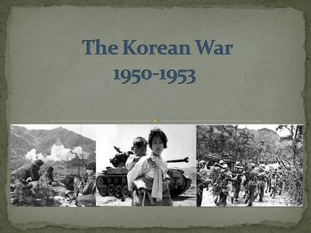  Korea had been under Japanese control during WWII  After war, allies (US) and the Soviets agreed to divide Korea along the 38 th parallel  Most.