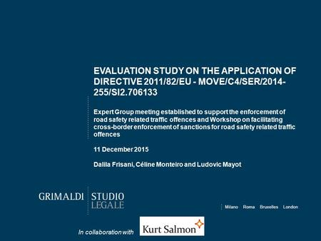 In collaboration with EVALUATION STUDY ON THE APPLICATION OF DIRECTIVE 2011/82/EU - MOVE/C4/SER/2014- 255/SI2.706133 Expert Group meeting established to.